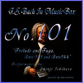 Bach In Musical Box 101 / Prelude And Fuga Bwv543,Bwv544 by Shinji Ishihara