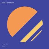 New Life / Sun Up di Ryan Hemsworth