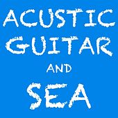 Acustic Guitar and Sea by Guitar