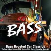 Bass Boosted Car Classics (The Best & Most Famous EDM, Bounce, Dirty Electro House Car Music Mix) van Various Artists