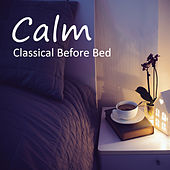 Calm Classical Before Bed de Various Artists