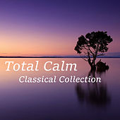 Total Calm Classical Collection by Royal Philharmonic Orchestra