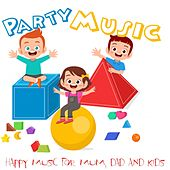 Party Music (Happy Music For Mum, Dad And Kids) de Various Artists