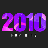 2010 Pop Hits by Various Artists