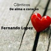 Cânticos de Alma e Coração by Fernando Lopez