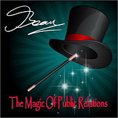 The Magic of Public Relations by Beau