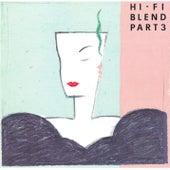 Hi-Fi Blend Pt. 3 de Hi-Fi Set