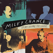 Stay Home Sessions (EP) by Milky Chance