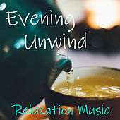 Evening Unwind Relaxation Music by Various Artists