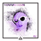 The Future Is House #26 von Various Artists