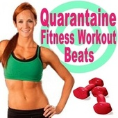 Quarantain Fitness Workout Beats (The Best Epic Motivation Gym Music for Your Fitness, Aerobics, Cardio, Hiit High Intensity Interval Training, Abs, Barré, Training, Exercise and Running at Home) de Various Artists