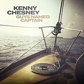 Guys Named Captain by Kenny Chesney