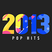 2013 Pop Hits von Various Artists