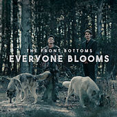 everyone blooms by The Front Bottoms