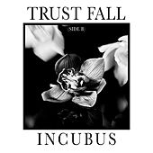Trust Fall (Side B) by Incubus