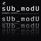 Pidgin Synths EP by sUb_modU