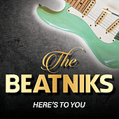 Here's To You by THE BEATNIKS