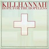 Hope for the Hopeless by Kill Hannah