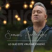 Lo Que Este Virus Me Enseñó de Samuel Hernández