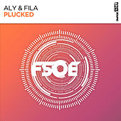 Plucked by Aly & Fila