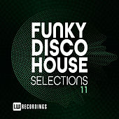Funky Disco House Selections, Vol. 11 van Various Artists