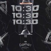10:30 by Evan Fuzy