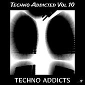 Techno Addicted Vol 10 von Various Artists
