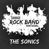 Garage Rock Band from Tacoma by The Sonics
