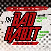 The Bad Habit Riddim by Various Artists