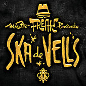 Ska de Vells by Mr. Freak Ska