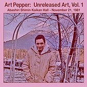 Unreleased Art, Vol I Abashiri, Pt. 1 by Art Pepper