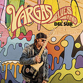 Del Sur von Vargas Blues Band