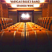 Spanish Wine de Vargas Blues Band
