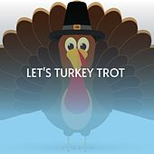 Let's Turkey Trot de Doris Day, Imitator Tots, Margaret Whiting, Tommy Collins, Betty Bibbs, Little Eva, Clyde McPhatter, Chubby Checker, Sandy Posey, Mildred Bailey, Flery Dadonaki, Shelley Fabares, Johnny Powers