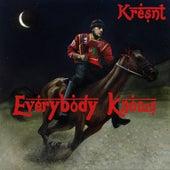 EVERYBODY KNOWS by Kresnt
