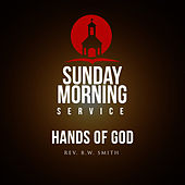 Sunday Morning Service: Hands Of God by Various Artists