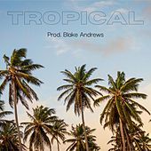 Tropical by Antone