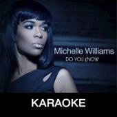 Do You Know (Karaoke) von Michelle Williams