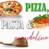 Pizza, Pasta E Mandolino (La musica italiana nella sua magia e colori) di Various Artists