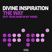 The Way (Put Your Hand In My Hand) by Divine Inspiration