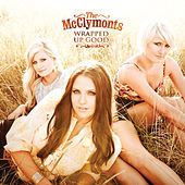 Wrapped Up Good by The McClymonts