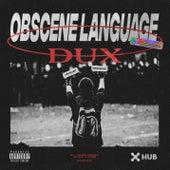 Obscene Language von Dux