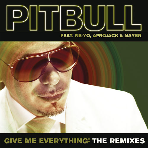 Give Me Everything: The Remixes by Pitbull