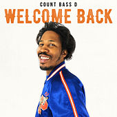Welcome Back von Count Bass D