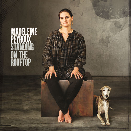 Standing On the Rooftop by Madeleine Peyroux