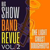 Big Show Band Revue, Vol. 2 by The Light Crust Doughboys