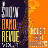 Big Show Band Revue, Vol. 1 by The Light Crust Doughboys