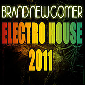 BRAND-NEW-COMER Electro House 2011 di Various Artists