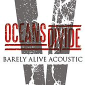 Barely Alive (Acoustic) - Single by Oceans Divide