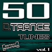 50 D. Trance Tunes Vol. 1 (The History of Techno Trance & Hardstyle Electro Anthems) by Various Artists